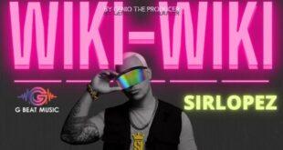 G Beat Music lanza Wiki Wiki con Sirlopez