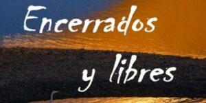 Encerrados y libres: Poéticas en días de Coronavirus